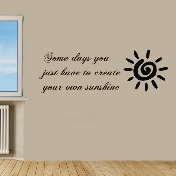 Wall Vinyl Design Your Own : Sun wall decals quote some days you just have to create your