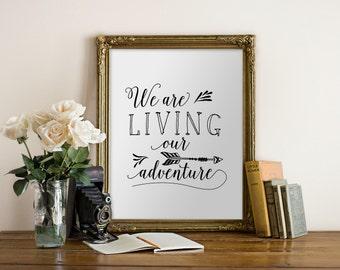 Printable Art Adventure // We are Living our Adventure // handlettered, wall art, modern, decor // Hewitt Avenue