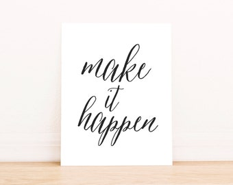 "PRINTABLE Art ""Make It Happen"" Typography Art Print Black and White Motivational Quote Inspirational Quote Dorm Decor Home Decor Dorm Art"