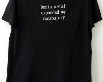 Death Metal expanded my Vocabulary T-shirt. Black, heavy metal, rock t-shirt.