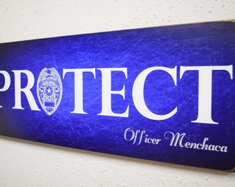 Protect Police Sign, Officer Name Sign, Policeman, LEO, Law Enforcement Officer Sign, Police, Police Gift, Herosigns