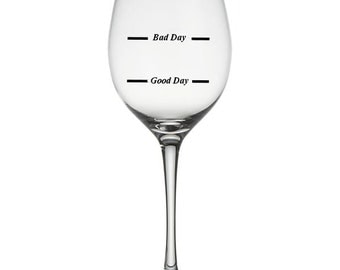 Good Day Bad Day Don't Ask Wine Glass