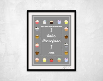 """Cupcake Wall Art, Kitchen Wall Art, Dessert Wall Art, Kitchen Art Print, Downloadable Poster, """"I Bake Therefore I Am"""" - Instant Download"""
