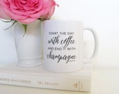 Start The Day With Coffee and End It With Champagne Mug- Inspirational - Smile - Champagne - Coffee Mug - Gifts for Her - Why Limit Happy