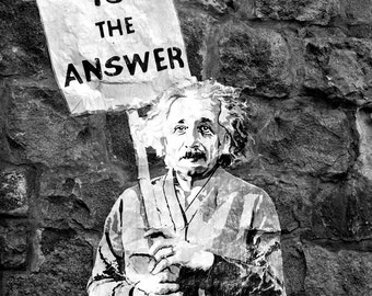 Banksy Street Art - Graffiti Photography Love is the Answer Sign Print Neutral Photograph Urban Decor Einstein Photo Stone Wall Art