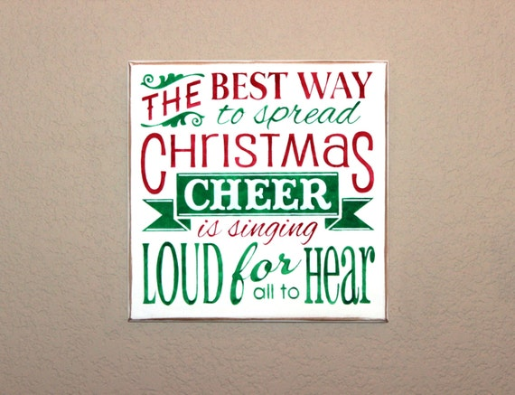 The Best Way To Spread Christmas Cheer -  the ELF Movie - Creamy White with Red and Green lettering - Wooden Christmas Sign