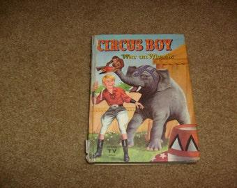 vintage antique CIRCUS BOY war on wheels hb 1958 first edition