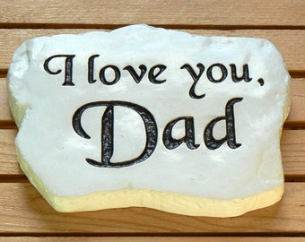 I love you Dad - Engraved in Stone, Father's Day gift. Dad Rocks! by RocksOnly