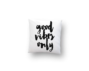 Good Vibes Only Decorative Throw Pillow Cover Black and White Accent Pillow Bench Pillow Pillow Case Pillow Cover Typography pillow