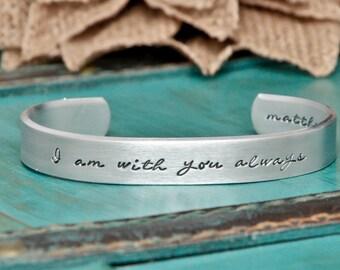 hand stamped bracelet, I am with you always, bracelet, matthew 28:20