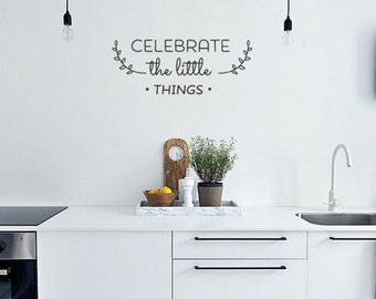Celebrate the little things, Decal