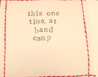 This one time at band camp. American Pie film quote handmade card (blank inside)