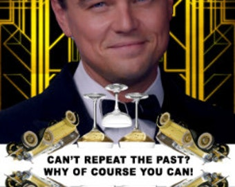 the great gatsby repeating the past Gatsby, fearing daisy did not have a good time, worries about her when nick  cautions gatsby that you can't repeat the past, gatsby idealistically answers.