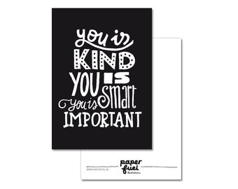 Postcard A6 // You is kind you is smart you is important
