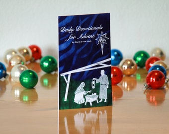 Daily Devotionals for Advent Book: A Christmas Advent Calendar Devotional Book with scriptures songs and sermons