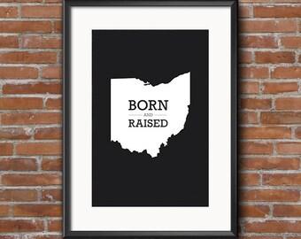 Ohio Born and Raised (Print)