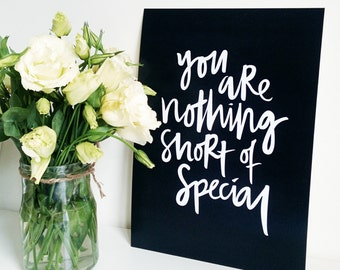You are Nothing Short of Special Typography Poster