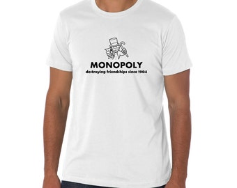 SALE ** Monopoly t shirt, Monopoly destroying friendships since 1904 t shirt, funny t shirt, TEEddictive