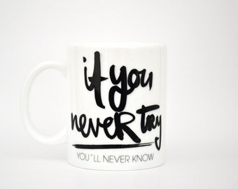 If you never try - mug/Cup by form type
