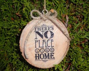 No Place Like Home Wood Slice Ornament