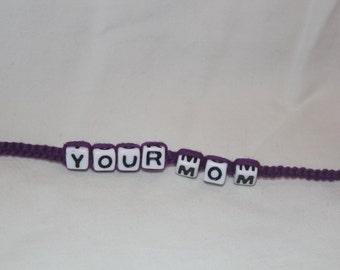 Your Mom Bracelet
