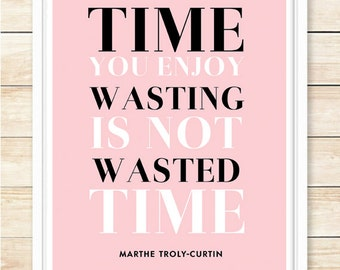 Time You Enjoy Wasting...Printable, Typography Poster, Black, Pink, Printable Wall Art, Instant Download, Quote Printable, coffeeandcoco