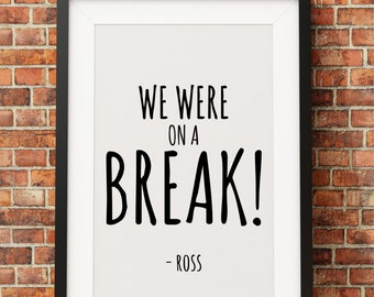 Ross Friends Quote - Jpeg - A4 + 8x10 - INSTANT DOWNLOAD - Digital Print - Wall Art - Printable Poster