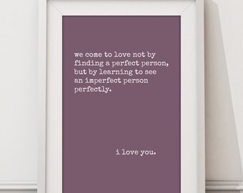 Imperfect Love Quotes - HIGH QUALITY PRINT -  Choose Your Size - Wall Art - Poster Print - Modern Design