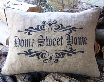 Hand stenciled Home Sweet Home burlap pillow