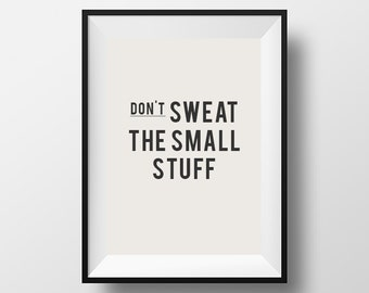 Don't sweat the small stuff, motivational quote, printable art, work quote, inspirational quote, print, office poster, instant download