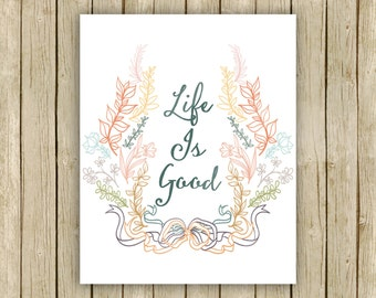 Life Is Good printable wall art quote instant download 8 x 10 inspirational art print home decor laurel motivational printable poster