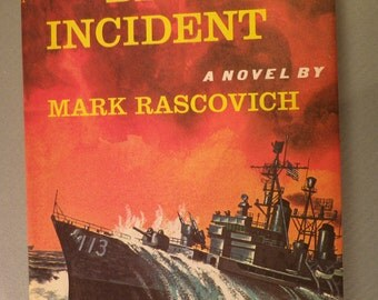 The Bedford Incident A novel by Mark Rascovich