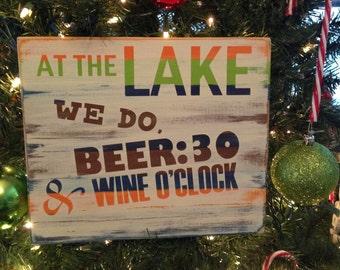 At the Lake we do Beer:30 & Wine O'clock!   Wood Cabin SIGN!!
