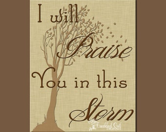 INSTANT DOWNLOAD, Printable Inspiration, I Will Praise You In This Storm, Digital Wall Art, Inspirational Home Decor