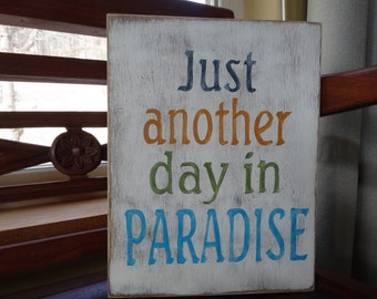 Just Another Day In Paradise. Hand painted wood sign/ Paradise sign/ Beach sign/ Unique wall art/ Summer signs