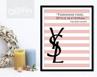YSL Fashion Poster - YSL Quote Fashions Fade Style is Eternal - Pink Stripes YSL Art - Fashion Art - Ysl Wall Art - Fashion Illustration