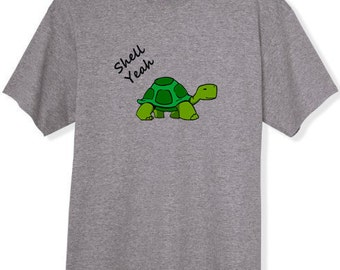 Shell Yeah T Shirt Party Funny T Shirt Turtle Saying Tee womens  mens T Shirt