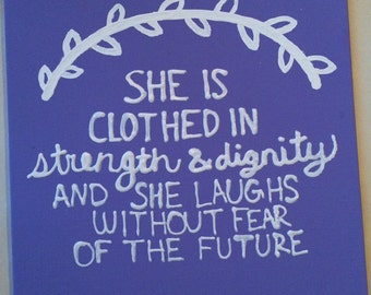 """8x10 Quote Canvas- """"She is clothed in strength and dignity and she laughs without fear of the future"""""""