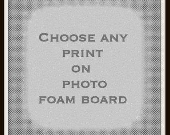 PHOTO FOAM BOARD- Any Photograph Mounted on Foam Board