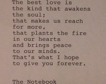 The Notebook - Hand Typed Typewriter Quote -The best love is.....