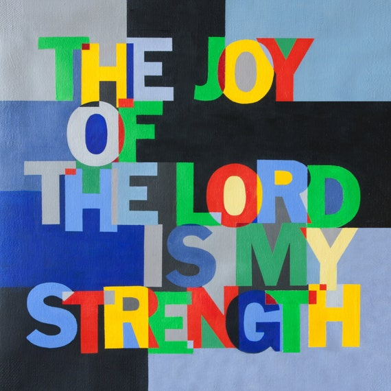 The Joy of the Lord is My Strength - Christain Word Art - Matted Giclee Print 8x8 on Luster Paper