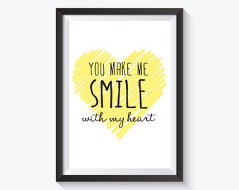 You Make Me Smile With My Heart - Yellow Print, Love Print, Valentines Print, heart print, instant download