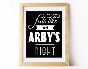 Feels like an Arby's night, arbys seinfeld art quote printable digital download black and white typography kitchen decor 8 x 10