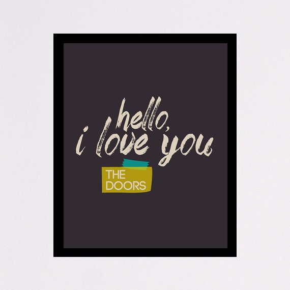 Download Song Quotes: The Doors Poster Song Quote Hello I Love You By
