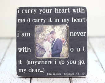 I Carry Your Heart Quote Personalized Picture Frame Engagement Wedding Anniversary Gift