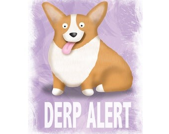 Pembroke Welsh Corgi Art Print - Corgi - Pet Lover Gift - Derp - CHOOSE BACKGROUND COLOR