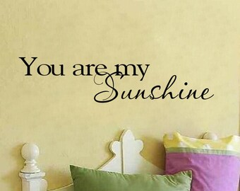 You are my sunshine Decal - Sunshine Wall Decal - Nursery Decal - Vinyl Wall Quote - Wall Lettering