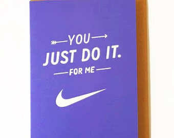 """Valetine's Day Card...""""You Just Do it For Me"""""""