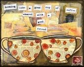 "Whimsical Coffee Art, Mixed Media Art, Folk Art, Card, Magnet, Bookmark, Postcard, Notebook, Print or Mounted Print ""Good Friend Coffee"""