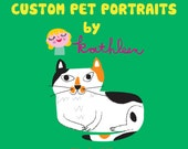 Custom Pet Portrait - Cute & Fun by Kathleen Habbley DOGS! CATS! MORE!